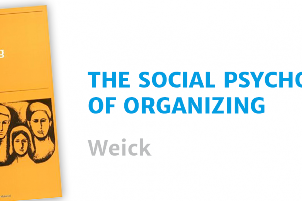 Workshop Weick: the Psychology of Organizing